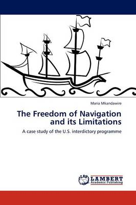 The Freedom of Navigation and Its Limitations by Maria Mkandawire