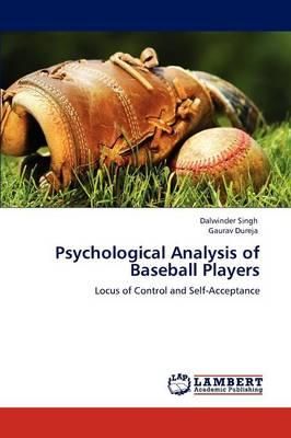 Psychological Analysis of Baseball Players by Dalwinder Singh, Gaurav Dureja