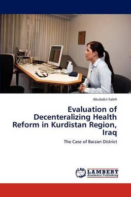 Evaluation of Decenteralizing Health Reform in Kurdistan Region, Iraq by Abubakir Saleh