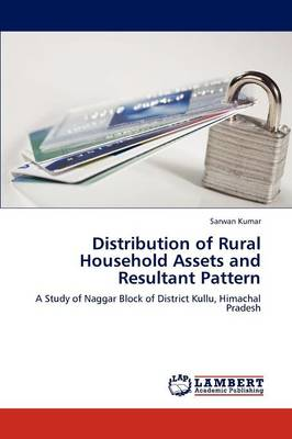 Distribution of Rural Household Assets and Resultant Pattern by Sarwan Kumar