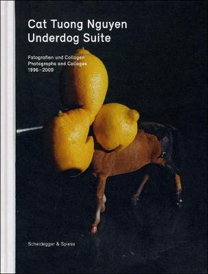 Underdog Suite Photographs and Collages 1998-2009 by Cat Tuong Nguyen, Nadine Olonetzky, Burkhard Meltzer