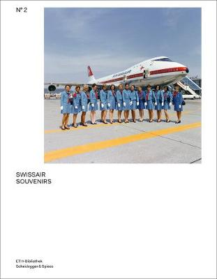 Swissair Souvenirs The Swissair Photo Archives by Ruedi Weidmann
