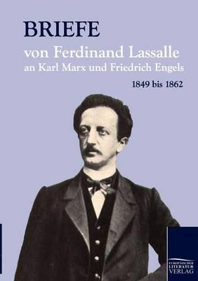 Briefe Von Ferdinand Lassalle an Karl Marx Und Friedrich Engels by Franz Mehring