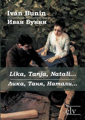 Lika, Tanja, Natali... by Ivan Bunin