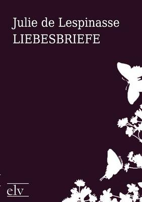 Liebesbriefe by Julie De Lespinasse