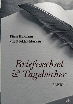 Briefwechsel Und Tageb Cher by F Rst Hermann Von P Ckler-Muskau