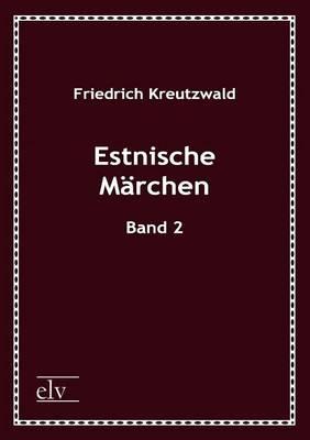 Estnische M Rchen by Friedrich Kreutzwald