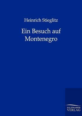 Ein Besuch Auf Montenegro by Heinrich Stieglitz