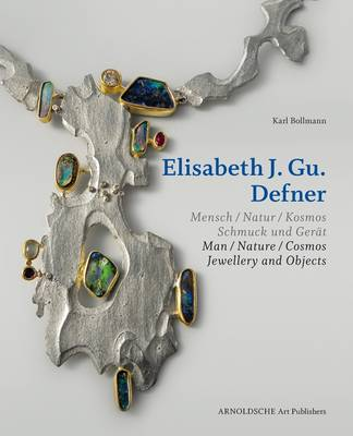 Elisabeth Defner Man - Nature - Cosmos Jewellery and Objects by Karl Bollmann