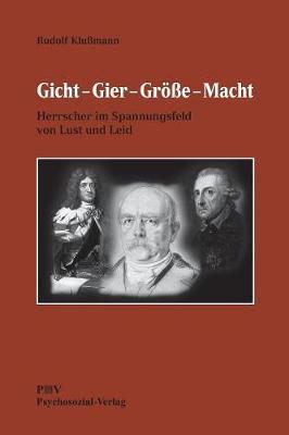 Gicht - Gier - Groe - Macht by Rudolf Klumann