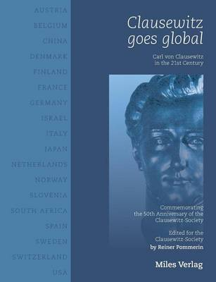 Clausewitz Goes Global by Reiner Pommerin