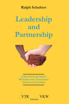 Leadership and Partnership by Ralph Ipyana Schubert
