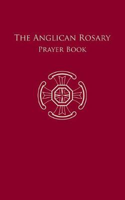 The Anglican Rosary by Dr F Haas