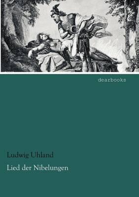 Lied Der Nibelungen by Ludwig Uhland