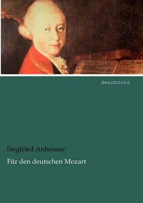 F R Den Deutschen Mozart by Siegfried Anheisser