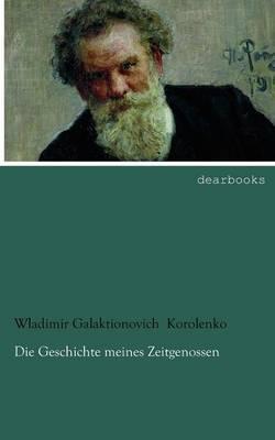 Die Geschichte Meines Zeitgenossen by Wladimir Galaktionovich Korolenko