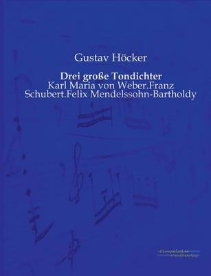 Drei Grosse Tondichter by Gustav Hocker