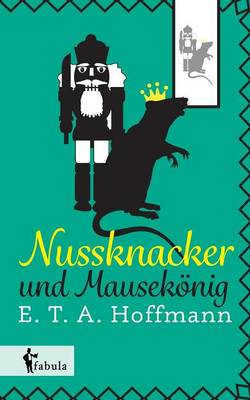 Nussknacker Und Mausekonig by E T a Hoffmann