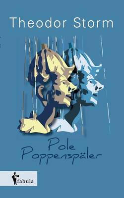 Pole Poppenspaler by Theodor Storm