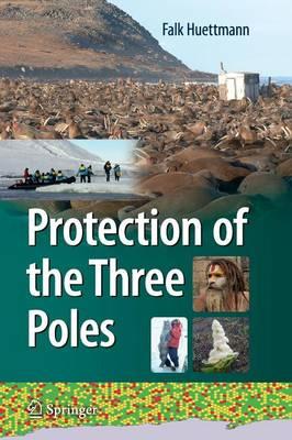 Protection of the Three Poles by Falk Huettmann