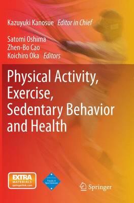 Physical Activity, Exercise, Sedentary Behavior and Health by Kazuyuki Kanosue