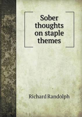 Sober Thoughts on Staple Themes by Richard Randolph