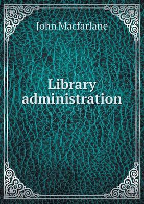Library Administration by John MacFarlane