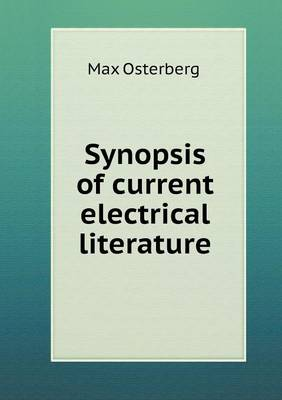 Synopsis of Current Electrical Literature by Max Osterberg
