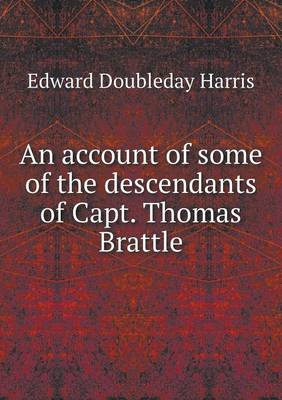 An Account of Some of the Descendants of Capt. Thomas Brattle by Edward Doubleday Harris
