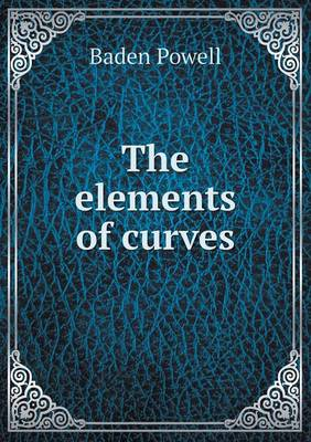 The Elements of Curves by Baden Powell