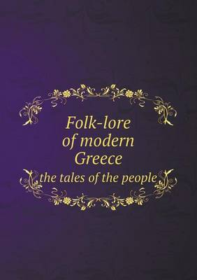 Folk-Lore of Modern Greece the Tales of the People by Edmund Martin Geldart