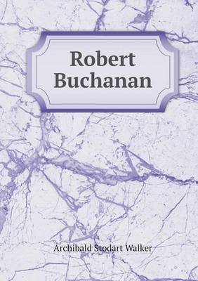 Robert Buchanan by Archibald Stodart Walker