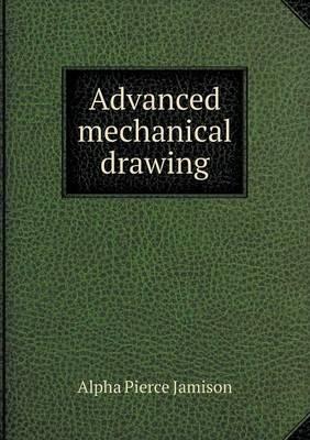 Advanced Mechanical Drawing by Alpha Pierce Jamison