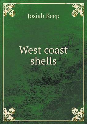 West Coast Shells by Josiah Keep