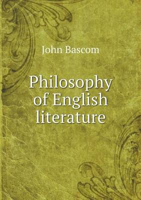 Philosophy of English Literature by John BASCOM