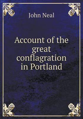 Account of the Great Conflagration in Portland by John Neal