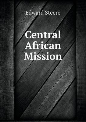Central African Mission by Edward Steere