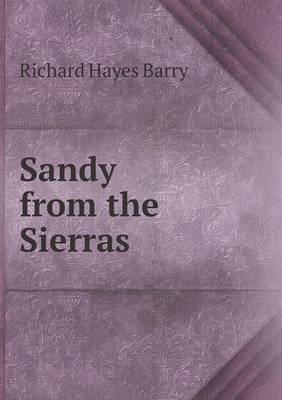 Sandy from the Sierras by Richard Hayes Barry