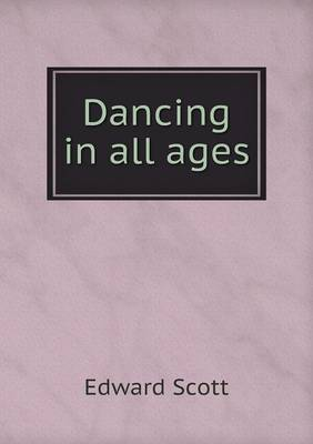 Dancing in All Ages by Edward Scott