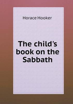 The Child's Book on the Sabbath by Horace Hooker