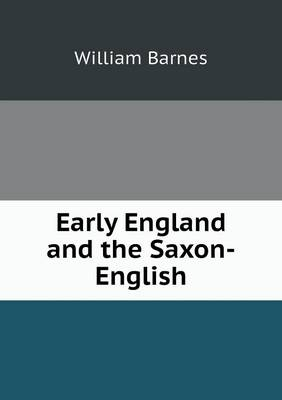 Early England and the Saxon-English by William Barnes