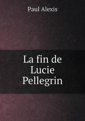 La Fin de Lucie Pellegrin by Paul Alexis