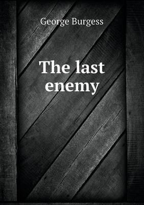 The Last Enemy by George Burgess