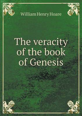 The Veracity of the Book of Genesis by William Henry Hoare