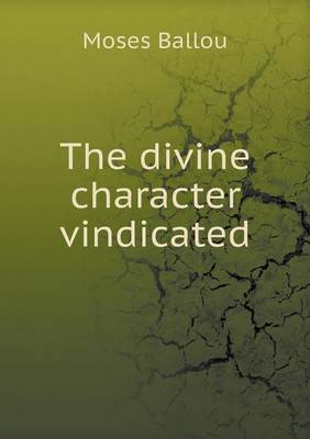 The Divine Character Vindicated by Moses Ballou