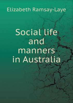 Social Life and Manners in Australia by Elizabeth Ramsay-Laye