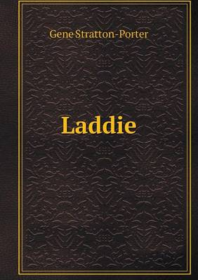 Laddie by Deceased Gene Stratton-Porter