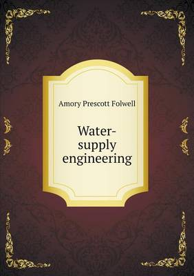 Water-Supply Engineering by A Prescott Folwell