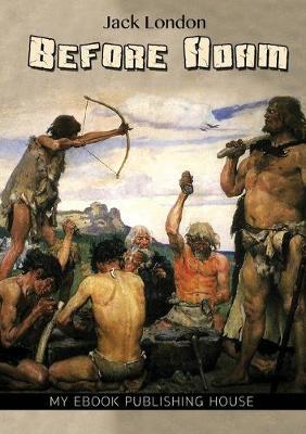 Before Adam by Jack London