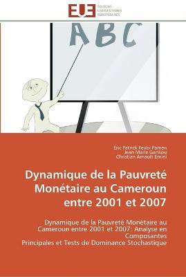 Dynamique de La Pauvrete Monetaire Au Cameroun Entre 2001 Et 2007 by Sans Auteur